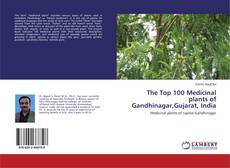 Capa do livro de The Top 100 Medicinal plants of Gandhinagar,Gujarat, India