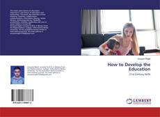 Bookcover of How to Develop the Education