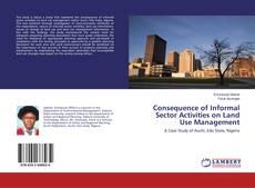 Borítókép a  Consequence of Informal Sector Activities on Land Use Management - hoz