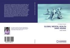 Bookcover of GLOBAL MENTAL HEALTH SANE INSANE