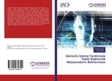 Görüntü İşleme Yardımıyla Taklit Elektronik Malzemelerin Belirlenmesi kitap kapağı
