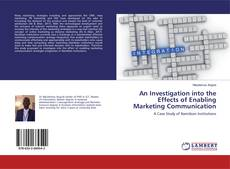Bookcover of An Investigation into the Effects of Enabling Marketing Communication