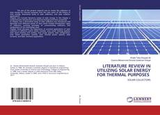 Bookcover of LITERATURE REVIEW IN UTILIZING SOLAR ENERGY FOR THERMAL PURPOSES