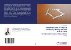 Bookcover of Reserve Bank of India's Monetary Policy Moves Since 2008