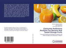 Bookcover of Consumer Preference Analyses For Banana And Sweet Orange Fruits