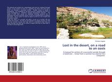 Bookcover of Lost in the desert, on a road to an oasis