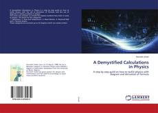 Bookcover of A Demystified Calculations in Physics