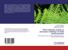 Bookcover of Plant extracts acting as corrosion inhibitor of steel reinforcement