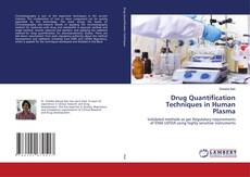 Bookcover of Drug Quantification Techniques in Human Plasma