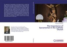 Bookcover of The Importance of Sacramental in the Catholic Church