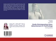 Bookcover of Orally Disintegrating Films: Advancement in Technology