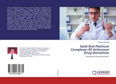 Gold And Platinum Complexes Of Anticancer Drug Derivatives的封面