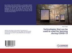 Bookcover of Technologies that can be used to used for learning during COVID-19