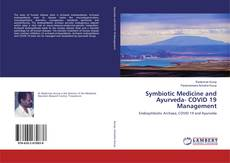 Bookcover of Symbiotic Medicine and Ayurveda- COVID 19 Management