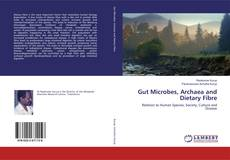 Bookcover of Gut Microbes, Archaea and Dietary Fibre