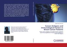 Bookcover of Cancer Antigens and Immunological Factors in Breast Cancer Patients