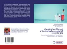 Bookcover of Chemical profile and antimicrobial potential of essential oils
