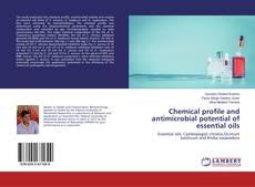 Capa do livro de Chemical profile and antimicrobial potential of essential oils