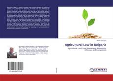 Bookcover of Agricultural Law in Bulgaria