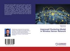 Bookcover of Improved Clustering Model in Wireless Sensor Network