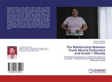 Couverture de The Relationship Between Trunk Muscle Endurance and Grade 1 Obesity
