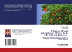 Bookcover of Influence of fruit production of Kinnow by 2, 4-D, urea and Zinc spray