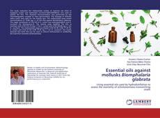 Bookcover of Essential oils against mollusks Biomphalaria glabrata