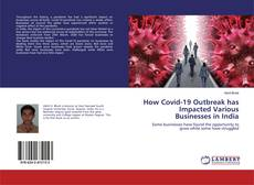 Bookcover of How Covid-19 Outbreak has Impacted Various Businesses in India