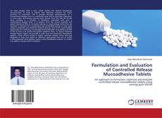 Couverture de Formulation and Evaluation of Controlled Release Mucoadhesive Tablets