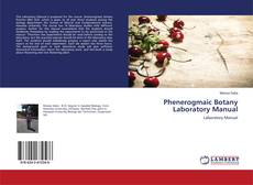 Bookcover of Phenerogmaic Botany Laboratory Manual