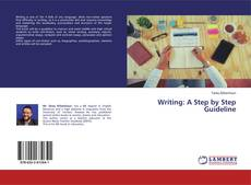 Bookcover of Writing: A Step by Step Guideline