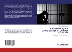 Buchcover von Innovations by the Administration of Criminal Justice Act