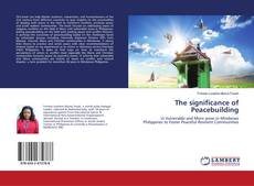 Bookcover of The significance of Peacebuilding