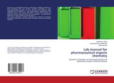 Copertina di Lab manual for pharmaceutical organic chemistry