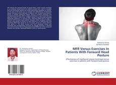 Bookcover of MFR Versus Exercises In Patients With Forward Head Posture