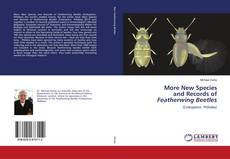 Bookcover of More New Species and Records of Featherwing Beetles