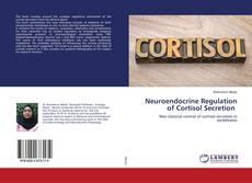 Bookcover of Neuroendocrine Regulation of Cortisol Secretion