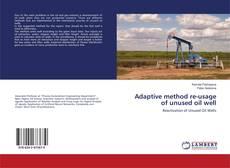 Portada del libro de Adaptive method re-usage of unused oil well