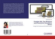 Foreign Aid, Tax Revenue and Economic Growth in Africa kitap kapağı