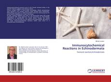 Bookcover of Immunocytochemical Reactions in Echinodermata