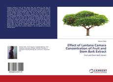 Effect of Lantana Camara Concentration of Fruit and Stem Bark Extract kitap kapağı