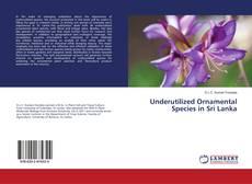 Bookcover of Underutilized Ornamental Species in Sri Lanka