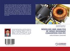 Capa do livro de MODELING AND ANALYSIS OF SERIES RESONANT CONVERTERS FOR PFC