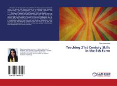 Bookcover of Teaching 21st Century Skills in the 8th Form