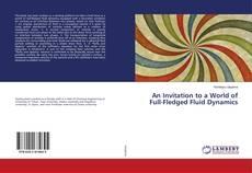 Portada del libro de An Invitation to a World of Full-Fledged Fluid Dynamics