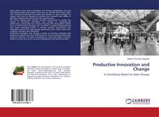 Bookcover of Productive Innovation and Change
