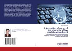 Bookcover of Interrelation of norms of the international law regulating investment