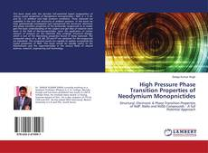 High Pressure Phase Transition Properties of Neodymium Monopnictides kitap kapağı