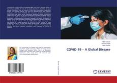 Bookcover of COVID-19 – A Global Disease