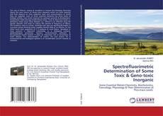 Portada del libro de Spectrofluorimetric Determination of Some Toxic & Geno-toxic Inorganic